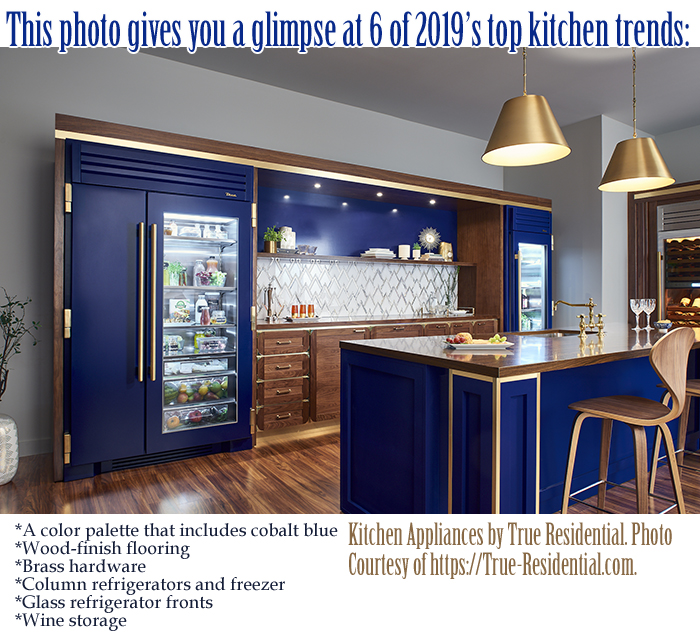Pundits are proclaiming that 2019 is the year we'll be seeing fewer bland home decor palettes and more colorful interiors. Here's a perfect example of what's possible if you want to introduce color into your kitchen. True Residential is the manufacturer of the appliances in this on-trend, cobalt blue kitchen On the far left, you can see a 48-inch-Full Size Refrigerator in a cobalt finish with a glass door. The Hardware is shown in brass. On the same wall, on the far right is a 30-inch Glass Door Refrigerator Column in a cobalt finish and brass hardware. At the edge of a picture, the dual zone 30-inch Wine Column is shown in stainless steel and brass hardware. Photo is courtesy of True Residential and is used with permission.