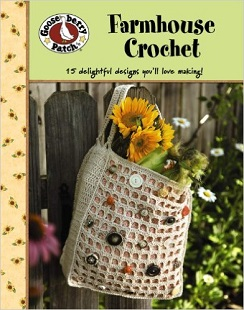 Gooseberry Patch Farmhouse Style Crochet Pattern Book, published by Leisure Arts
