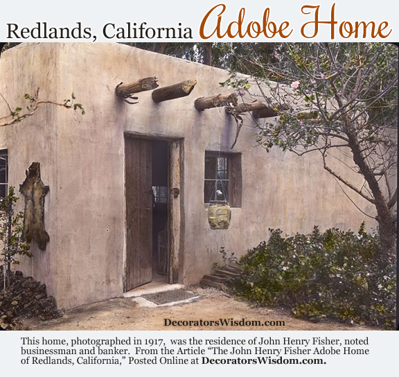 The Exterior of John Henry Fisher's Adobe Home -- Redlands, California, 1917.