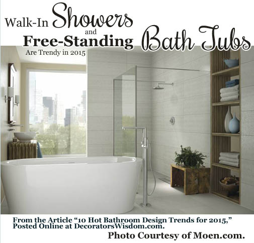Walk-In Showers and Freestanding Bathtubs Are Trendy in 2015. Photo Courtesy of Moen.com.