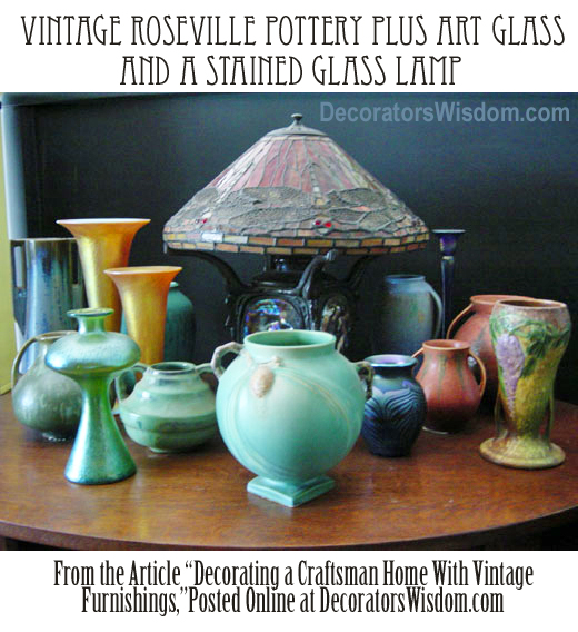 Vintage Roseville Pottery, Art Glass and Tiffany Stained Glass Lamps Are All Appropriate Accents for a Craftsman House.