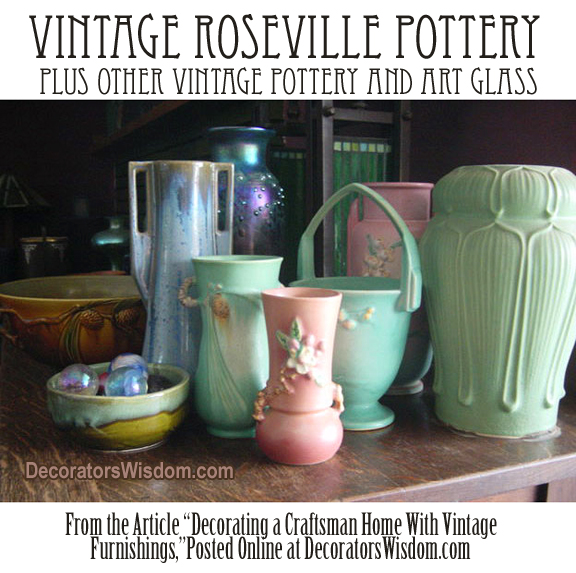 Decorate a Craftsman Home With Vintage Roseville Pottery, Plus Other Assorted Pottery and Art Glass