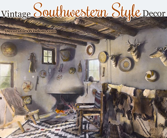 Vintage southwestern style decor decorator 39 s wisdom for Southwestern decor