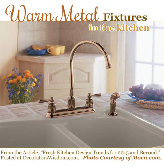 Brass or Copper-Colored Kitchen Fixtures Add Warmth and Beauty to the Decor.