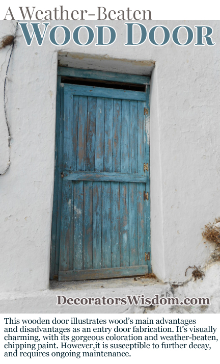 This wooden door illustrates wood's main advantages and disadvantages as an entry door fabrication. It's visually charming, with its gorgeous coloration and weather-beaten, chipping paint. However, it is susceptible to further decay, and will need ongoing maintenance.